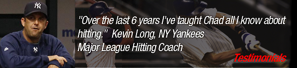 Over the last 6 years I've taught Chad all I know about hitting - Kevin Long, NY Yankees Hitting Coach